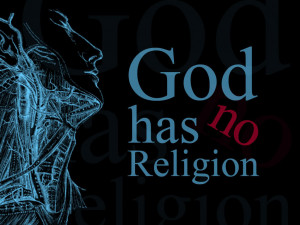 God has no religion - Religion Quote.