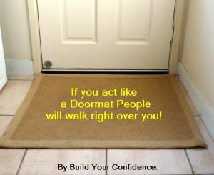 dont be a doormat.
