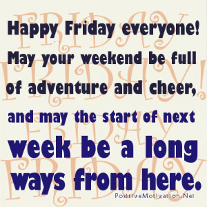 ! May your weekend be full of adventure and cheer, and may the start ...