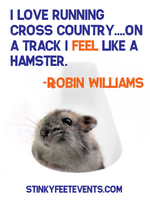 ! Here is a funny quote by Robin Williams. If you have any running ...