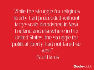 "... for political liberty had not fared so well."" — Paul Harris"