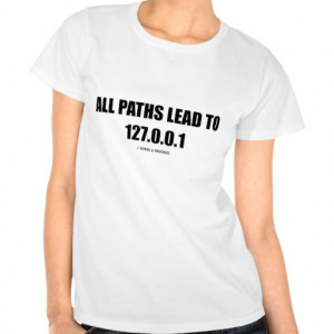 All Paths Lead To 127.0.0.1 (Computer Networking) Tees