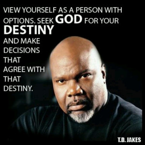 , Quotes Td Jake, Christian Quotes, T D Jake Quotes, Wisdom, Td Jakes ...