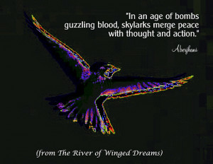 In an age of bombs guzzling blood, skylarks merge peace with thought ...
