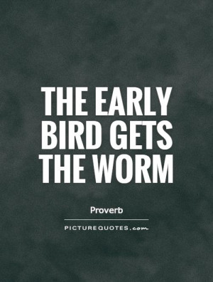 the-early-bird-gets-the-worm-quote-1.jpg