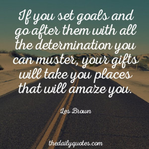 -goals-and-go-after-them-les-brown-inspirational-daily-quotes-sayings ...
