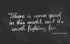 nerdy quotes sam gamg quotes quotes sayings rings quotes lotr quotes ...