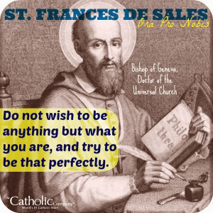Quotes from St. Francis de Sales: