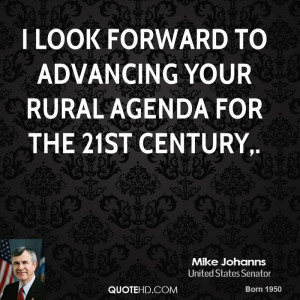 look forward to advancing your rural agenda for the 21st century,.