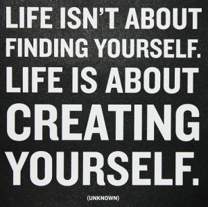 Daily Quote: Create yourself