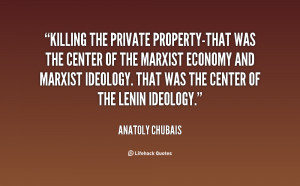 quote-Anatoly-Chubais-killing-the-private-property-that-was-the-center ...
