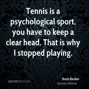 boris-becker-boris-becker-tennis-is-a-psychological-sport-you-have-to ...