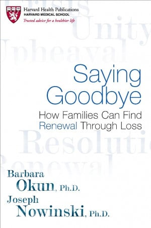 Saying Goodbye: How Families Can Find Renewal Through Loss