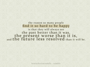 ... happiness, happy, past, present, quotes, text, truth, wisdom, word ar
