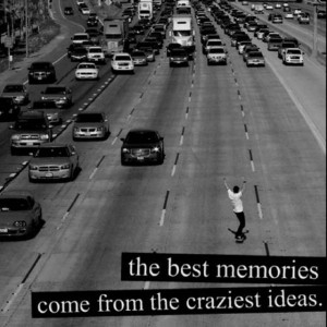 Skateboard-Quotes-the-best-memories-come-from-the-craziest-ideas