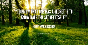 quote-Henry-Ward-Beecher-to-know-that-one-has-a-secret-51644.png