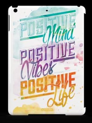 / Positive Mind, Positive Vibes, Positive Life - Inspirational Quote ...