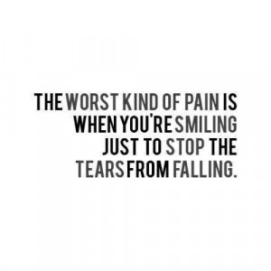 depression, hurt, pain, quotes, sadness, smile, tears, worst pain ever