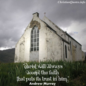 Andrew Murray Quote - Trust In Him - old church and cloudy sky