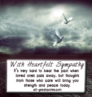 With Heartfelt Sympathy - It's very hard to bear the pain when loved ...