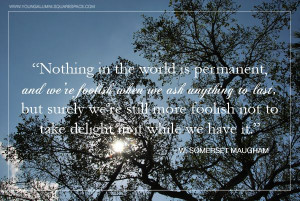young alumni - quotes about impermanence. life is precious and short ...