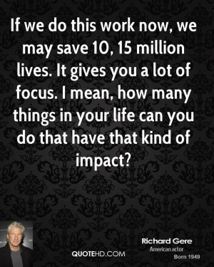 ... how many things in your life can you do that have that kind of impact