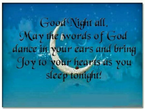 Good Night All May The Words Of God Dance In Your Ears And Bring Joy ...