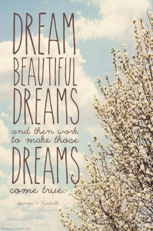 Dream beautiful dreams!