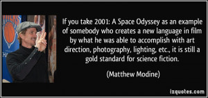 If you take 2001: A Space Odyssey as an example of somebody who ...