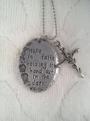 Hope Is Faith Holding Its Hand Out In The Dark - Faith Quotes