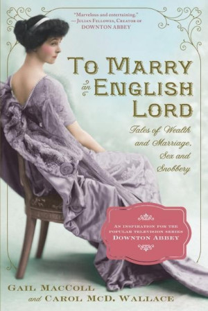 ... Julian Fellowes was inspired to create after reading To Marry An