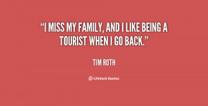 quote-Tim-Roth-i-miss-my-family-and-i-like-148858_1.png