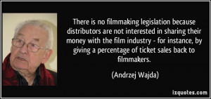 There is no filmmaking legislation because distributors are not ...