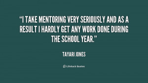 take mentoring very seriously and as a result I hardly get any work ...