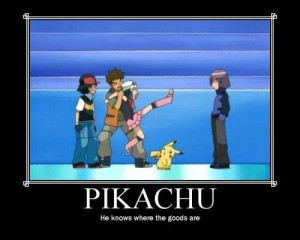 pervert pikachu. . Ha knowes where the goods are. lol! oh wait my ...