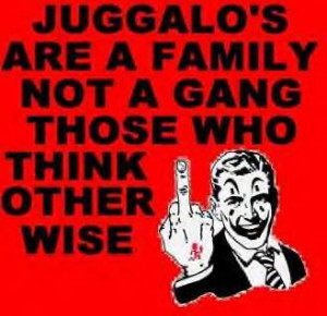 JUGGALO FAMILY :: JUGGALOS ARE A FAMILY picture by LILWIC2010 ...