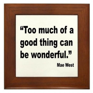 ... Gifts > Excess Living Room > Mae West Good Thing Quote Framed Tile
