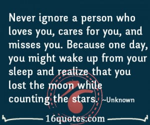 Ignoring Someone You Love Never ignore a person quote