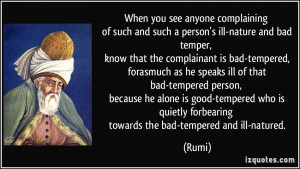 ill-nature and bad temper, know that the complainant is bad-tempered ...