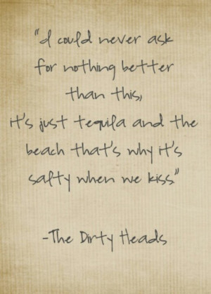 ... Dirty Heads, Dirtyheads Laymedown, Dirty Heads Quotes, Dirty Heads Mi
