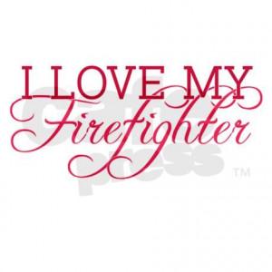 love my firefighter Journal on CafePress.com