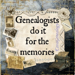 Genealogists do it for the memories