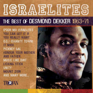 DEKKER, Desmond - Israelites The Best Of Desmond Dekker (Front Cover)