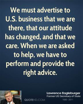 Lawrence Eagleburger - We must advertise to U.S. business that we are ...