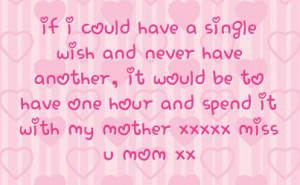missing my mom quotes | … be to have one hour and spend it with my ...