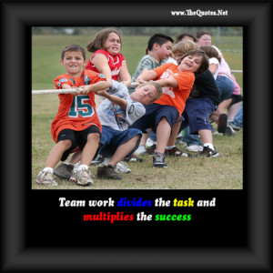 Teamwork Quotes Inspirational Team work divides the task and
