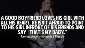 good boyfriend loves his girl with all his heart. He isn't afraid to ...