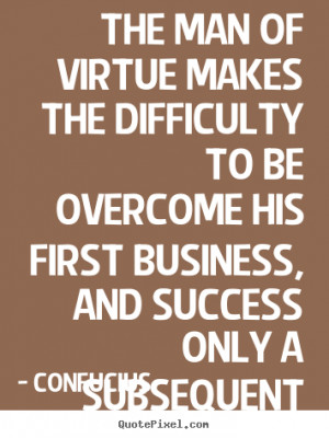 good success sayings from confucius make custom picture quote