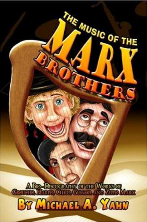 ... of the Works of Groucho, Harpo, Chico, Gummo, and Zeppo Marx