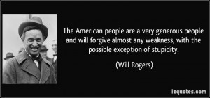 The American people are a very generous people and will forgive almost ...